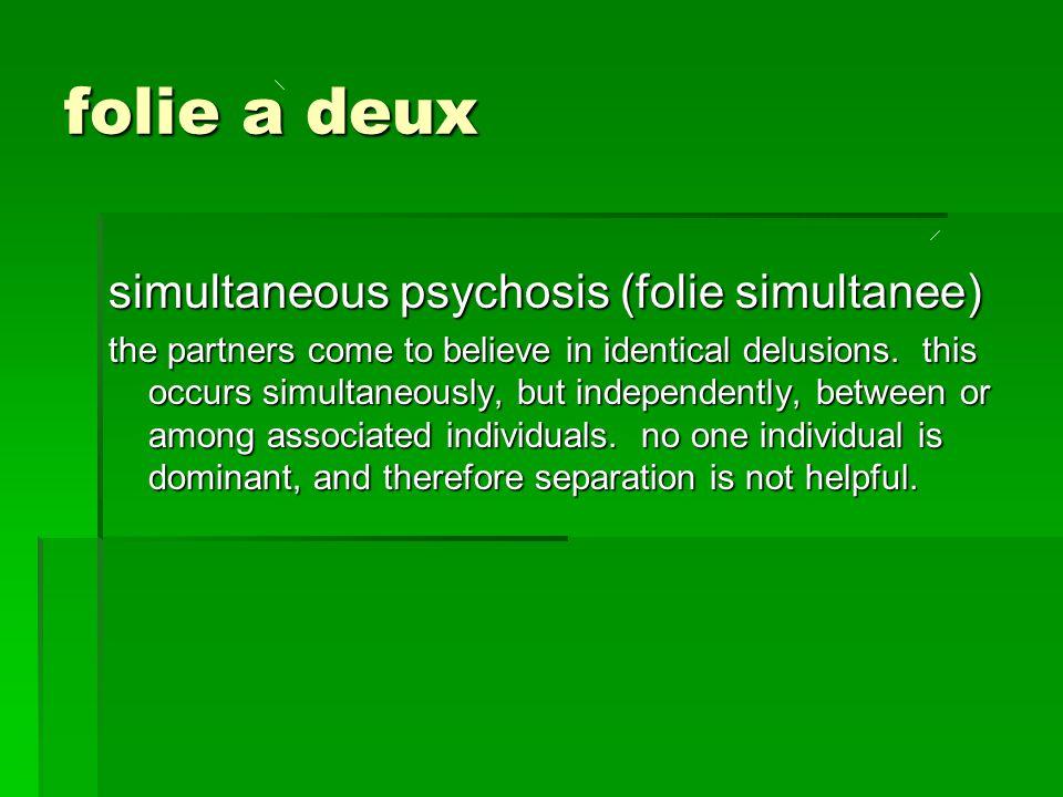folie a deux simultaneous psychosis (folie simultanee)