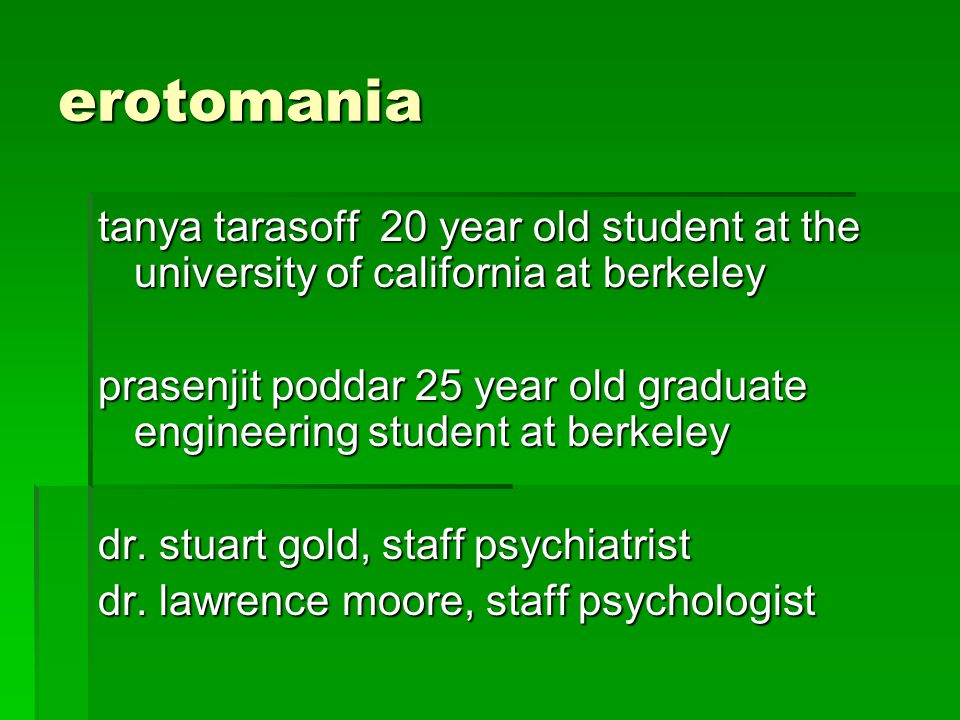 erotomania tanya tarasoff 20 year old student at the university of california at berkeley.