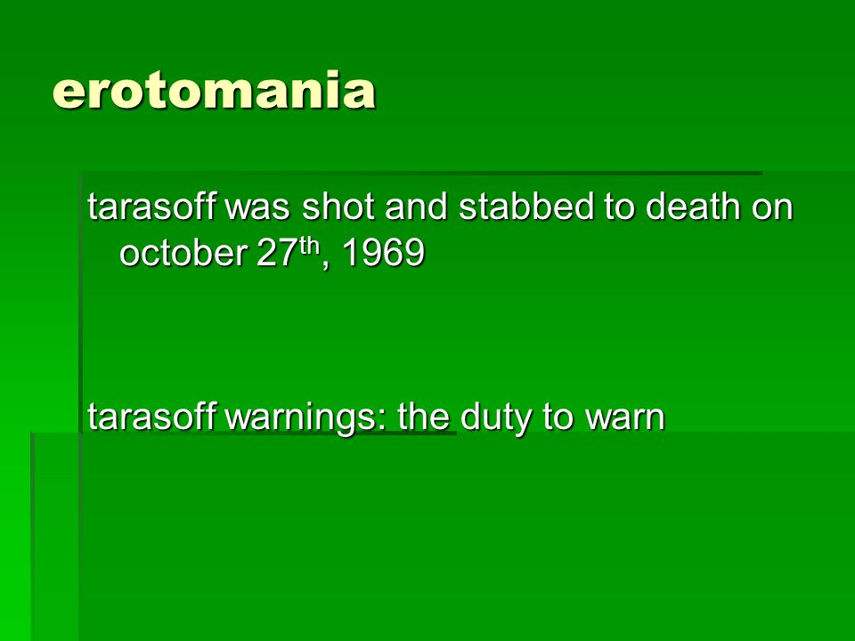 erotomania tarasoff was shot and stabbed to death on october 27th, 1969.