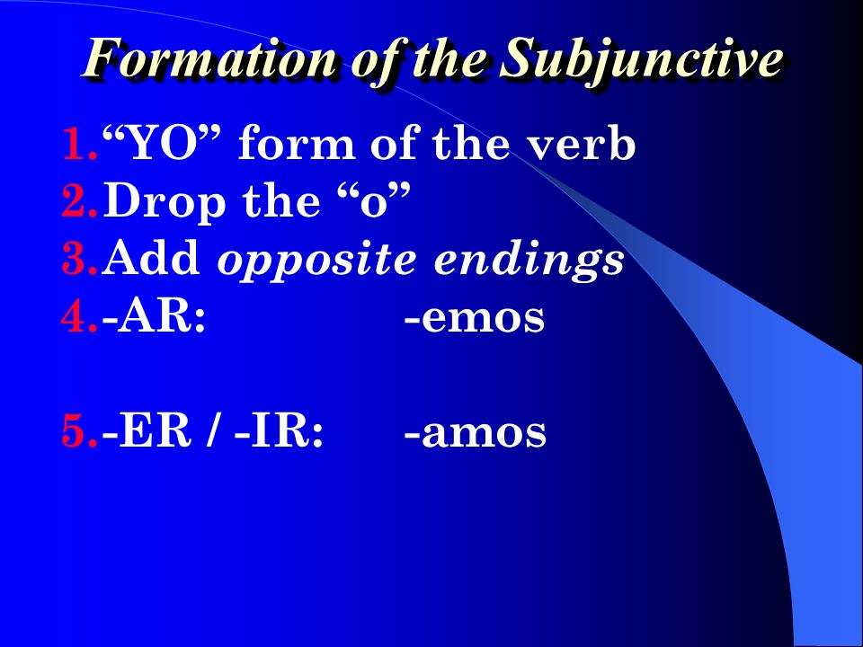 Formation of the Subjunctive