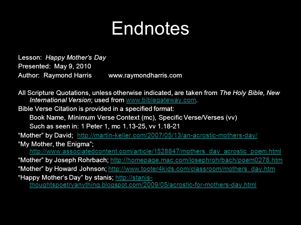 Endnotes Lesson: Happy Mother's Day Presented: May 9, 2010