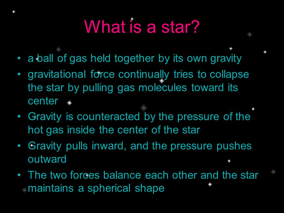 What is a star a ball of gas held together by its own gravity