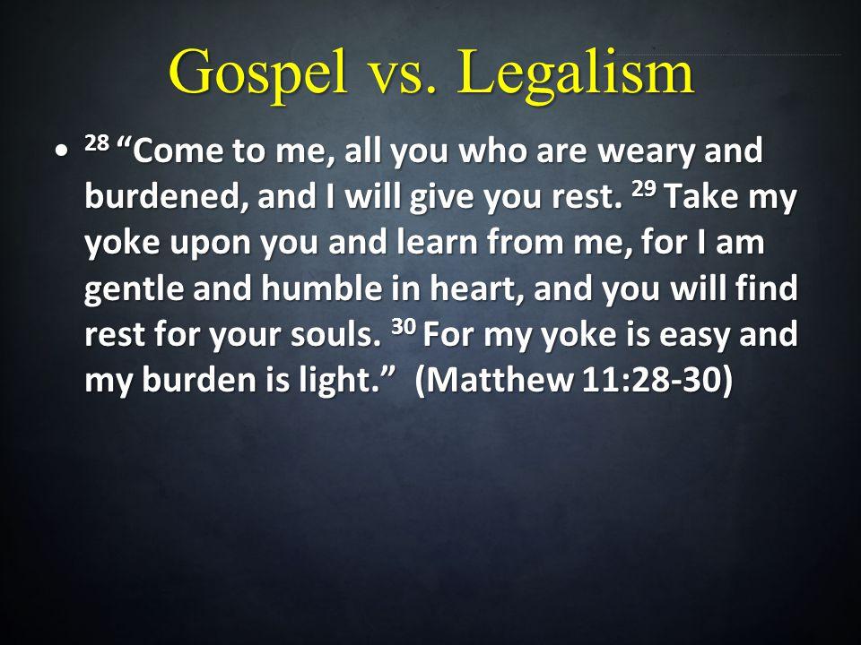 Gospel vs. Legalism