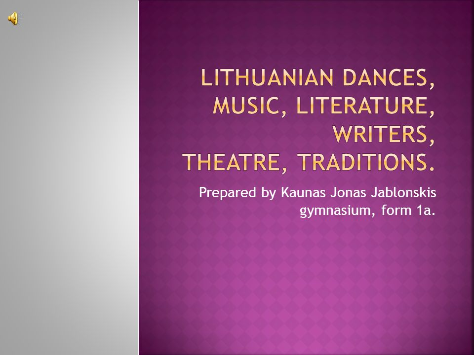 Lithuanian dances, music, literature, writers, theatre, traditions.