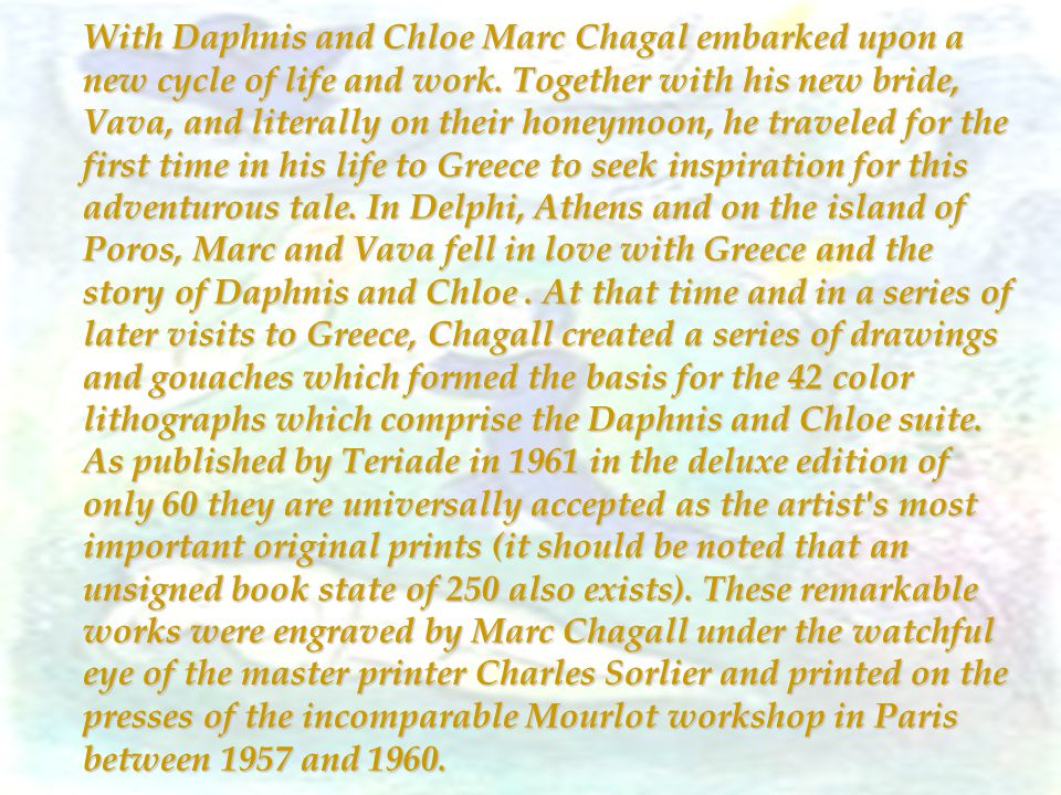 With Daphnis and Chloe Marc Chagal embarked upon a new cycle of life and work.