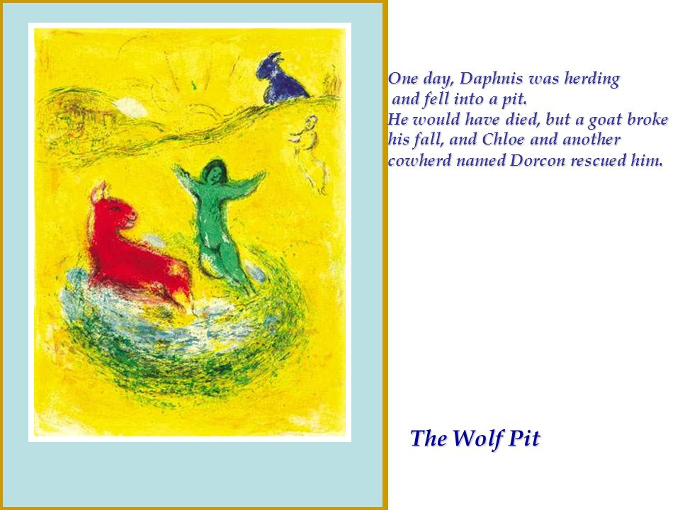 The Wolf Pit One day, Daphnis was herding and fell into a pit.