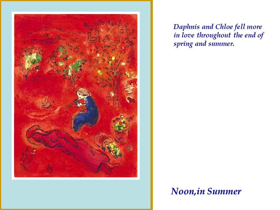 Daphnis and Chloe fell more in love throughout the end of spring and summer.