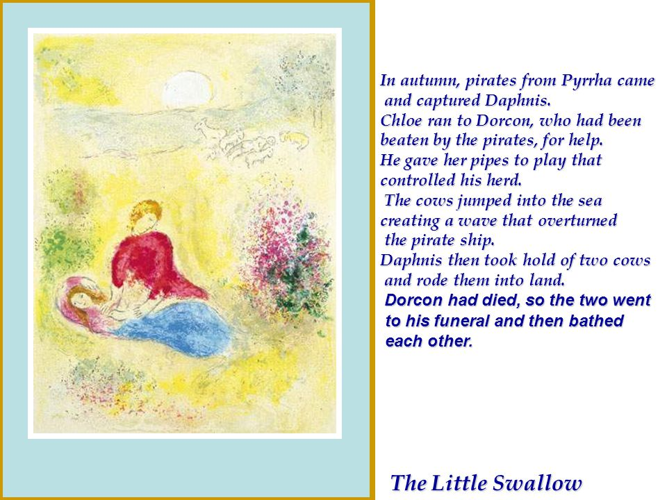The Little Swallow In autumn, pirates from Pyrrha came