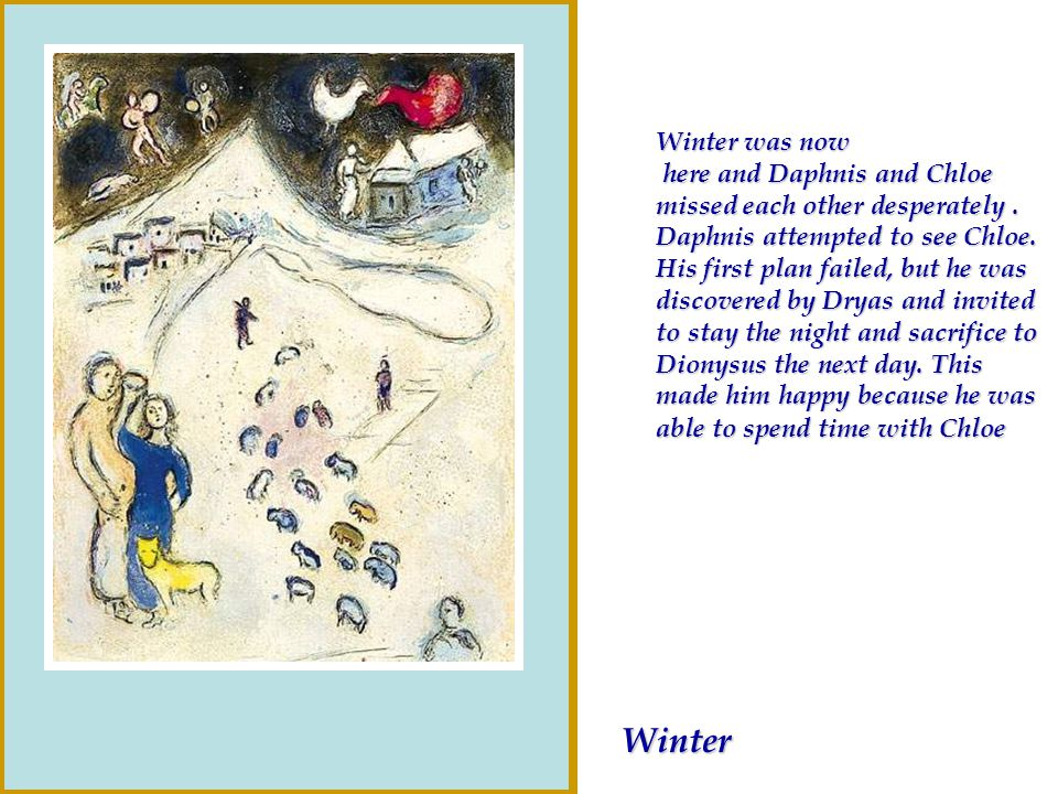 Winter was now