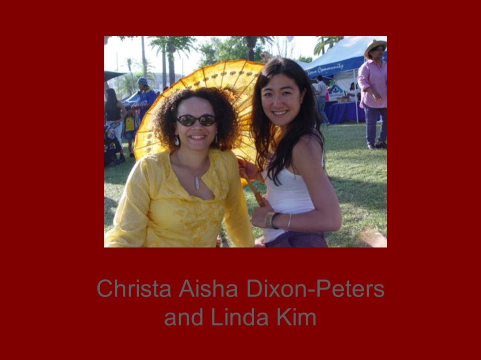 Christa Aisha Dixon-Peters and Linda Kim