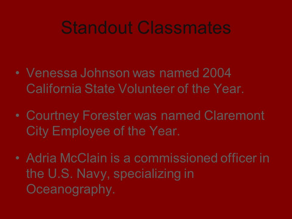 Standout Classmates Venessa Johnson was named 2004 California State Volunteer of the Year.
