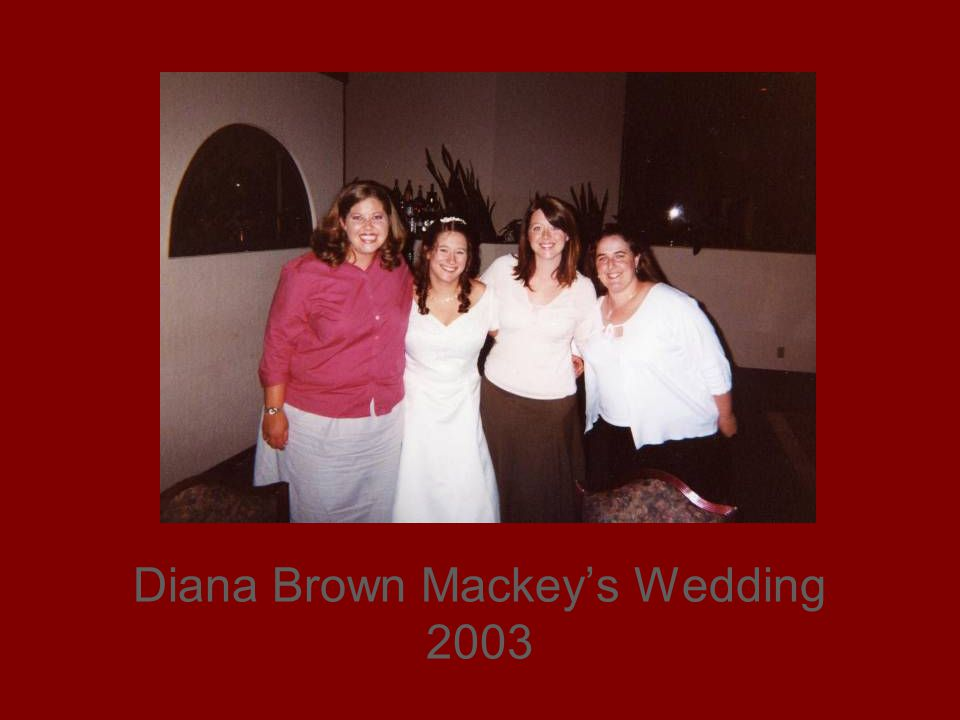 Diana Brown Mackey's Wedding 2003