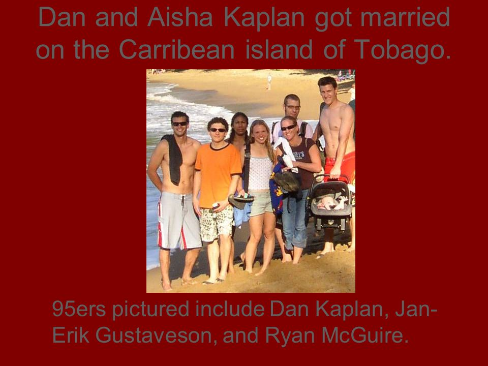 Dan and Aisha Kaplan got married on the Carribean island of Tobago.