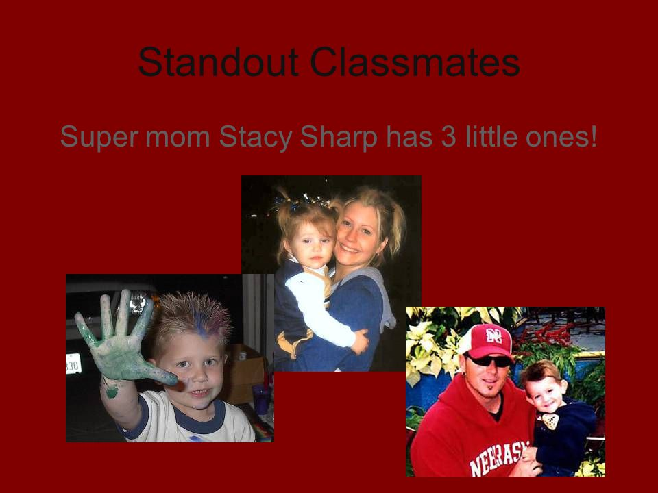 Super mom Stacy Sharp has 3 little ones!