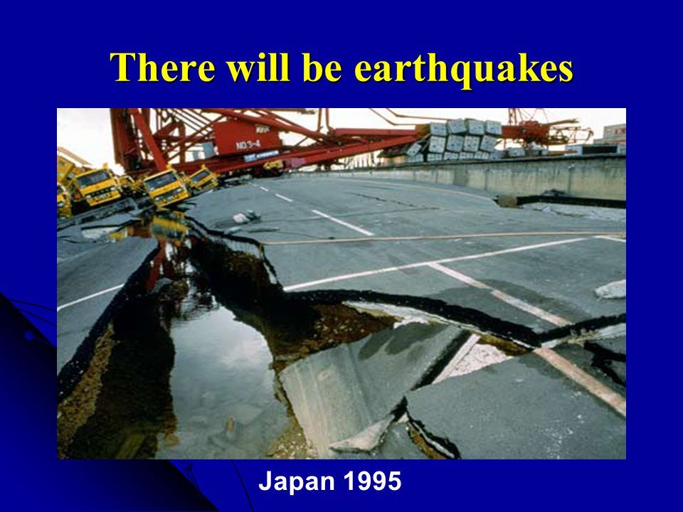 There will be earthquakes
