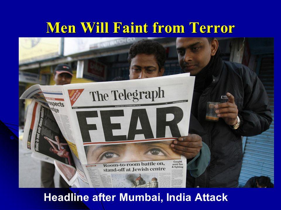 Men Will Faint from Terror
