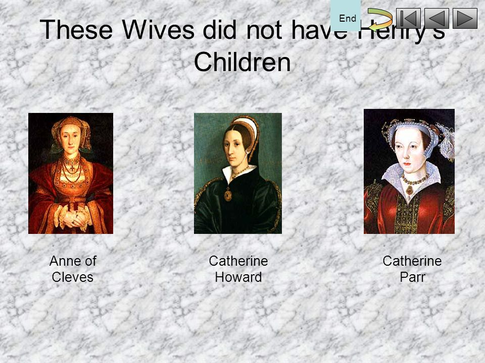 These Wives did not have Henry's Children
