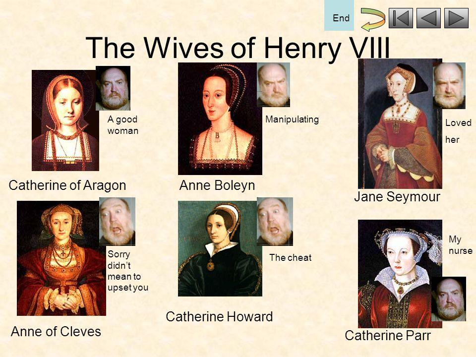 The Wives of Henry VIII Catherine of Aragon Anne Boleyn Jane Seymour