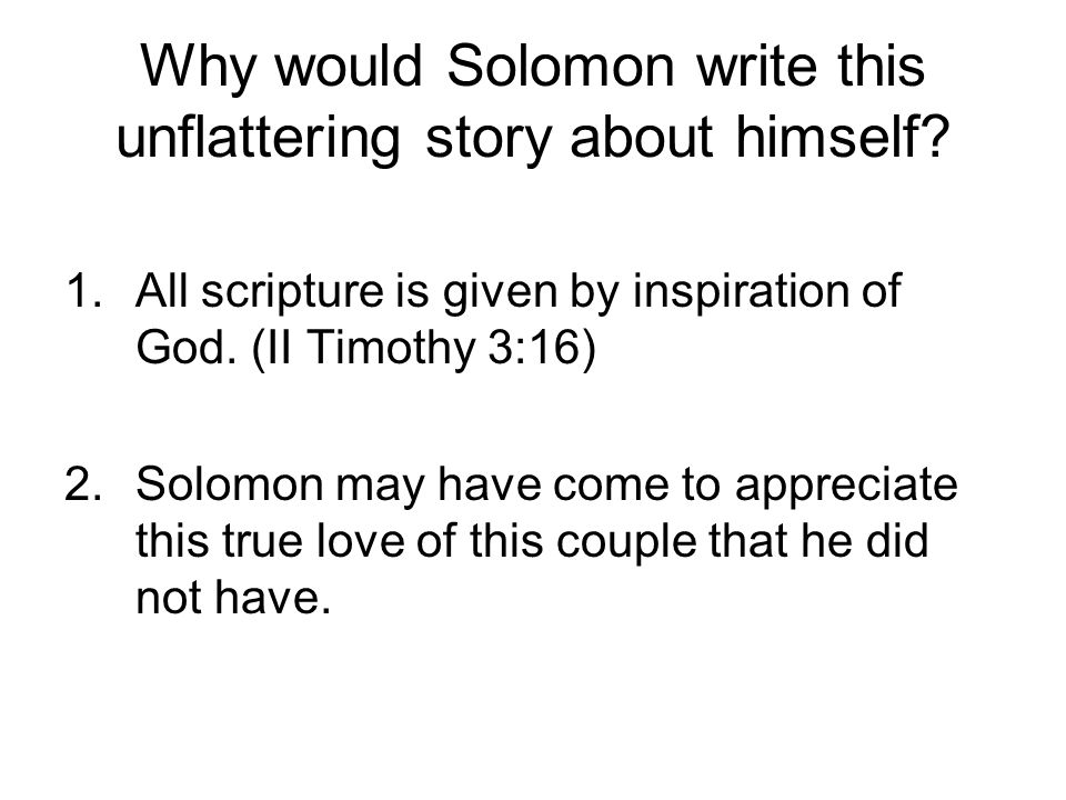 Why would Solomon write this unflattering story about himself