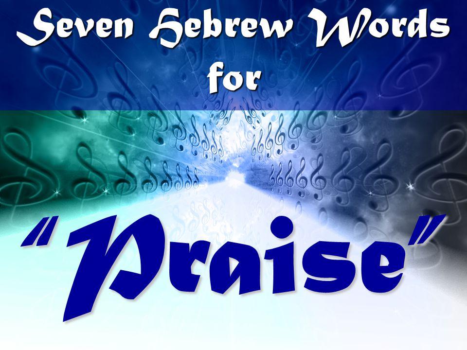 Seven Hebrew Words for Praise