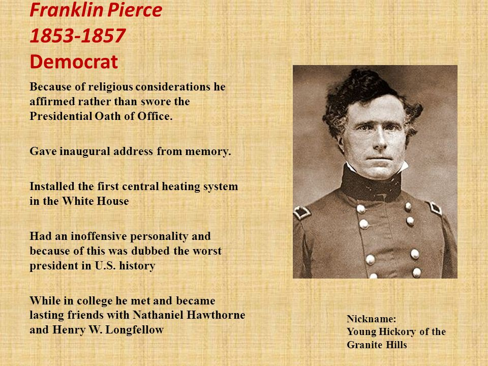 Franklin Pierce 1853-1857 Democrat