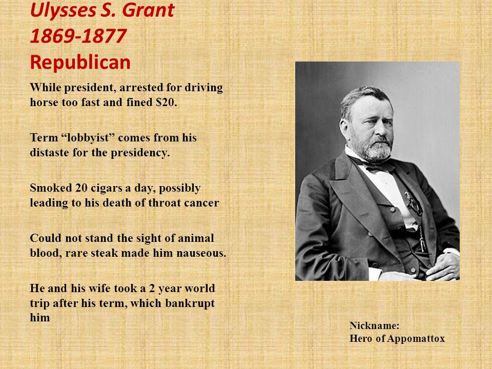 Ulysses S. Grant 1869-1877 Republican
