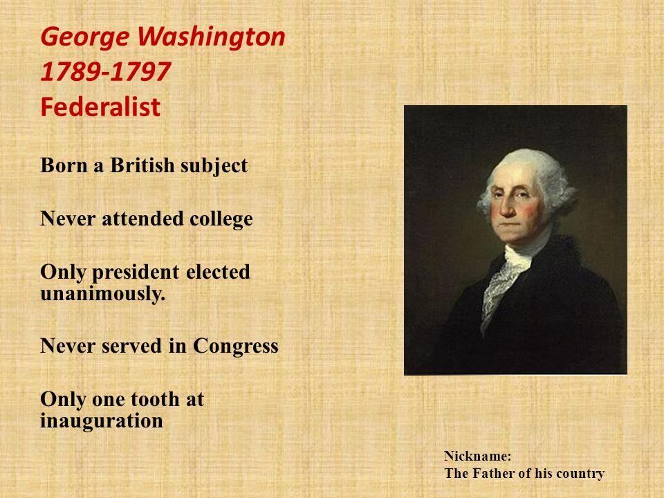 George Washington 1789-1797 Federalist