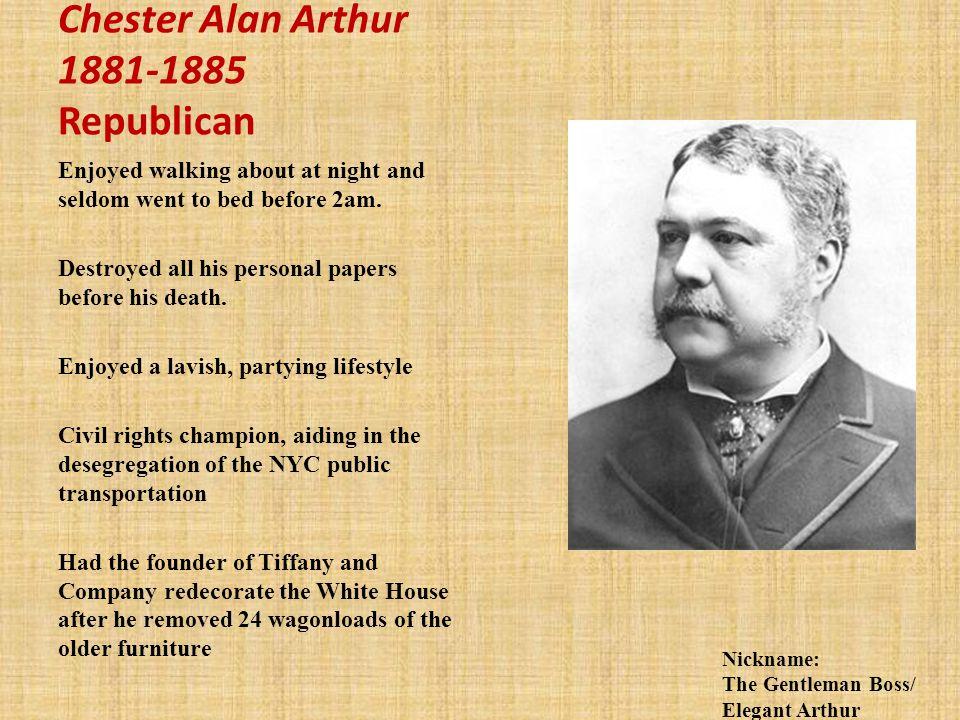 Chester Alan Arthur 1881-1885 Republican