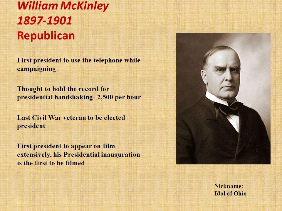 William McKinley 1897-1901 Republican