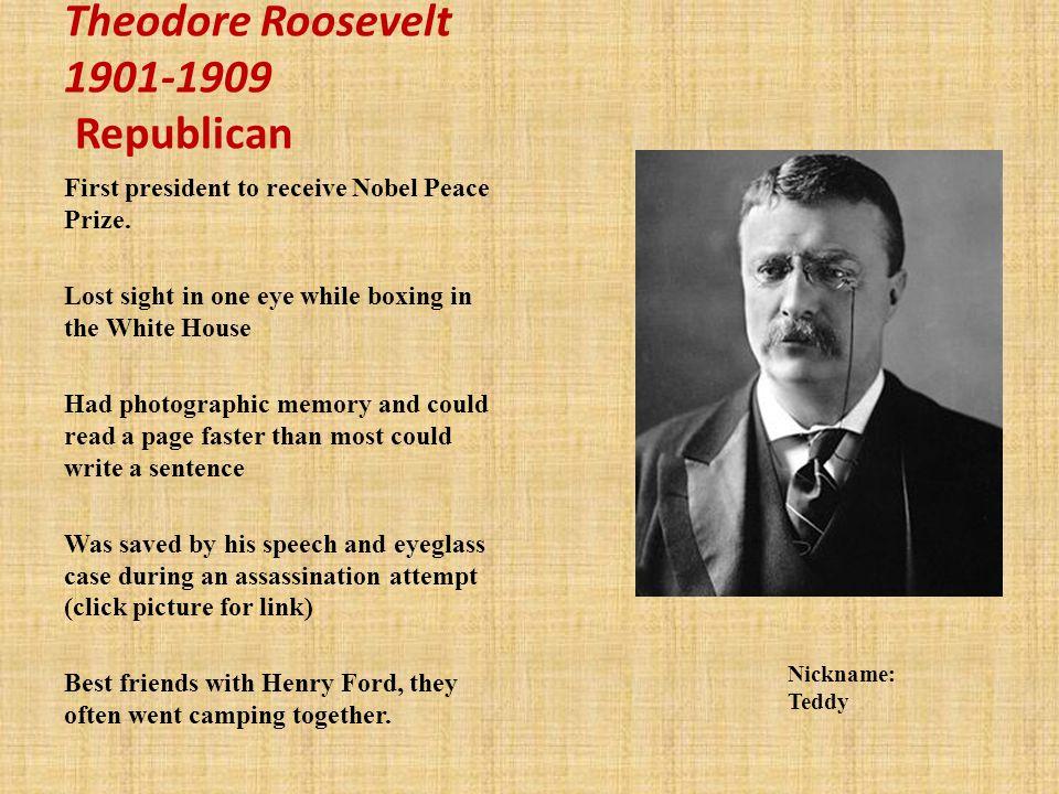 Theodore Roosevelt 1901-1909 Republican