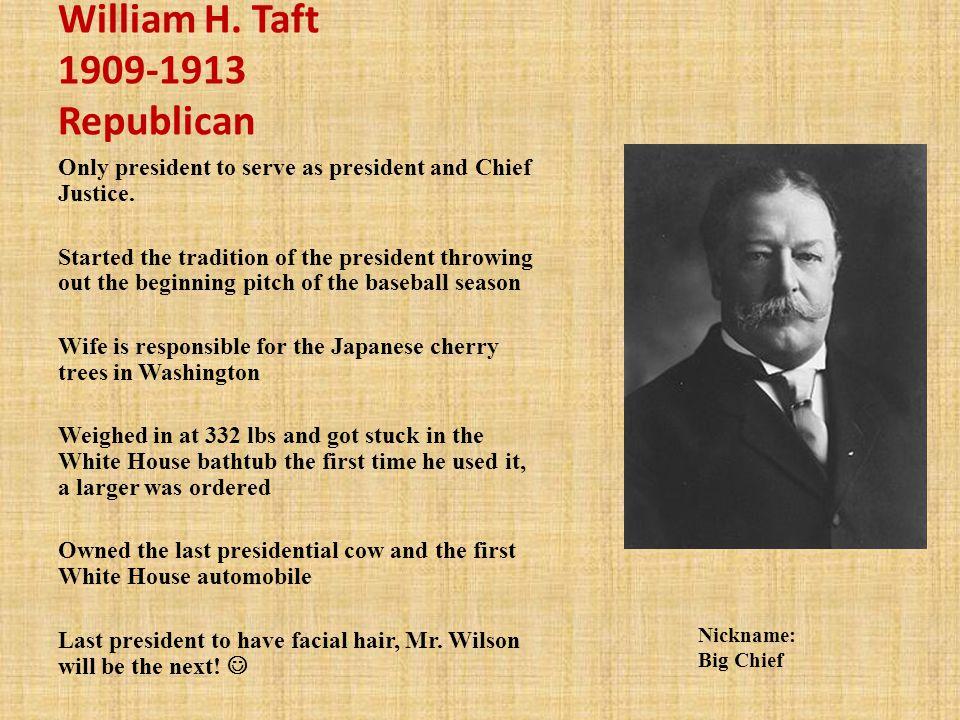 William H. Taft 1909-1913 Republican