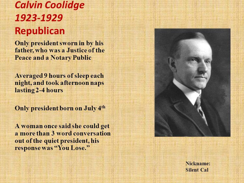 Calvin Coolidge 1923-1929 Republican