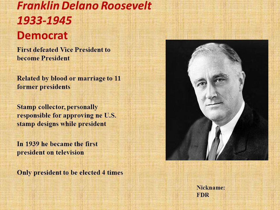 Franklin Delano Roosevelt 1933-1945 Democrat