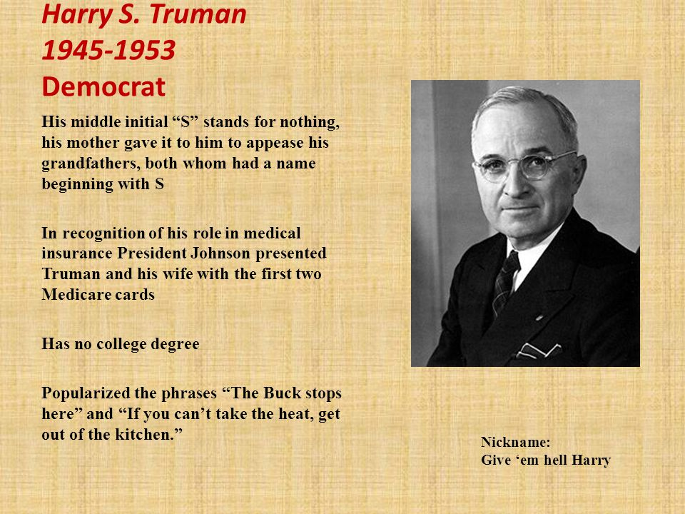 Harry S. Truman 1945-1953 Democrat