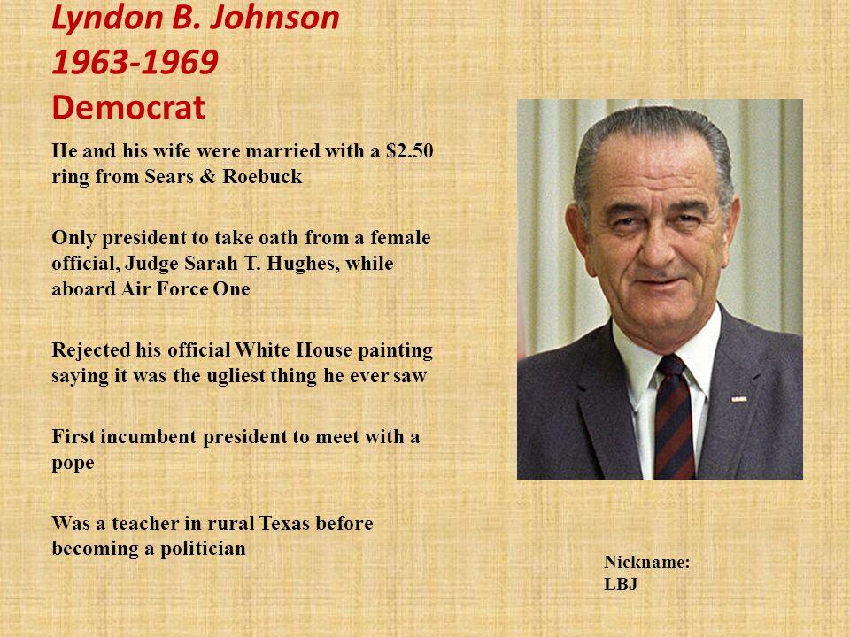 Lyndon B. Johnson 1963-1969 Democrat