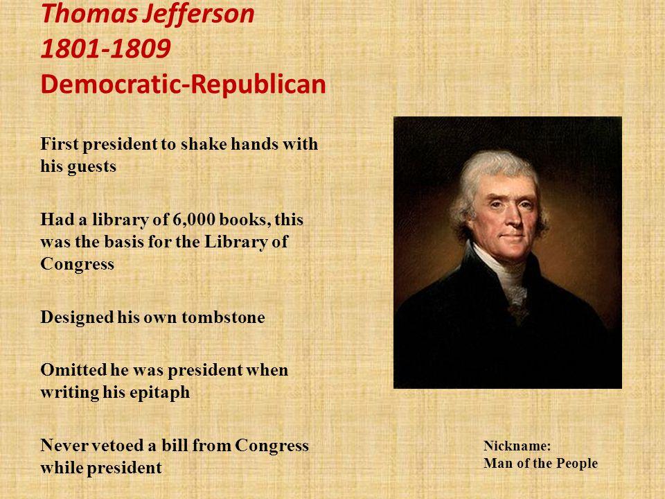 Thomas Jefferson 1801-1809 Democratic-Republican