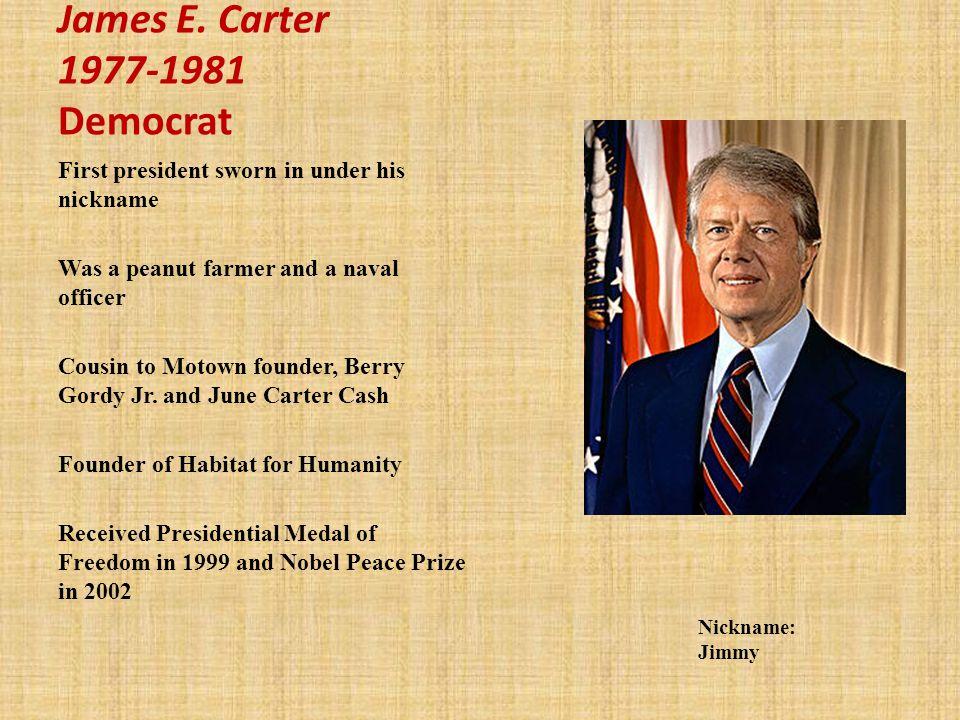 James E. Carter 1977-1981 Democrat