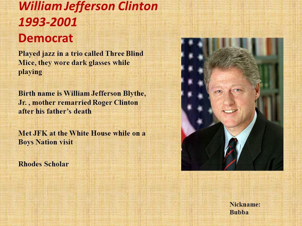 William Jefferson Clinton 1993-2001 Democrat