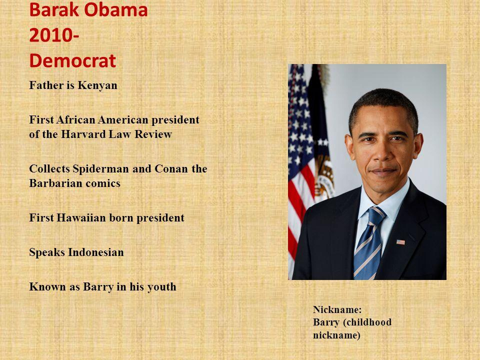 Barak Obama 2010- Democrat Father is Kenyan