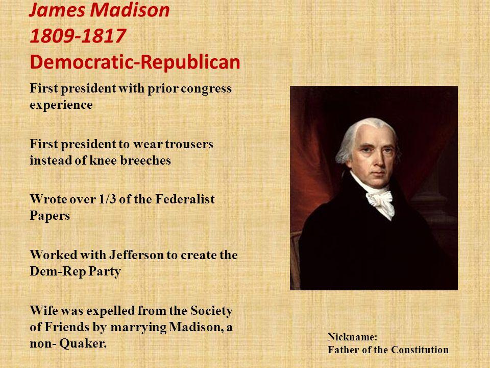 James Madison 1809-1817 Democratic-Republican