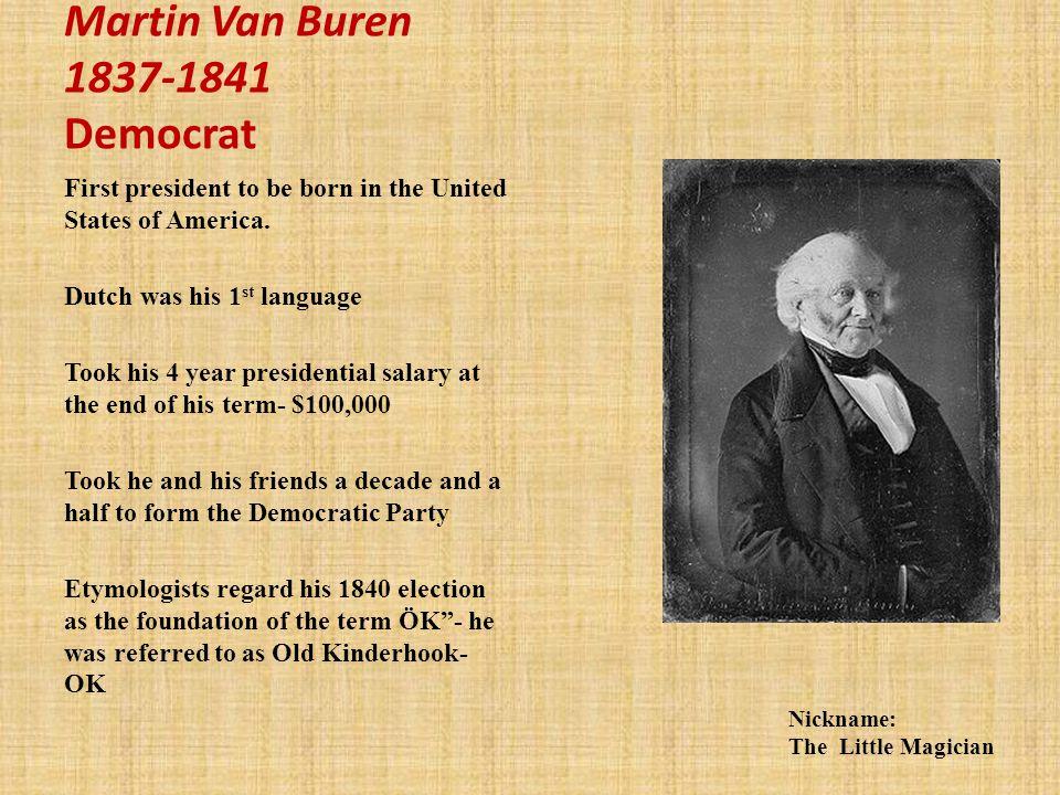 Martin Van Buren 1837-1841 Democrat