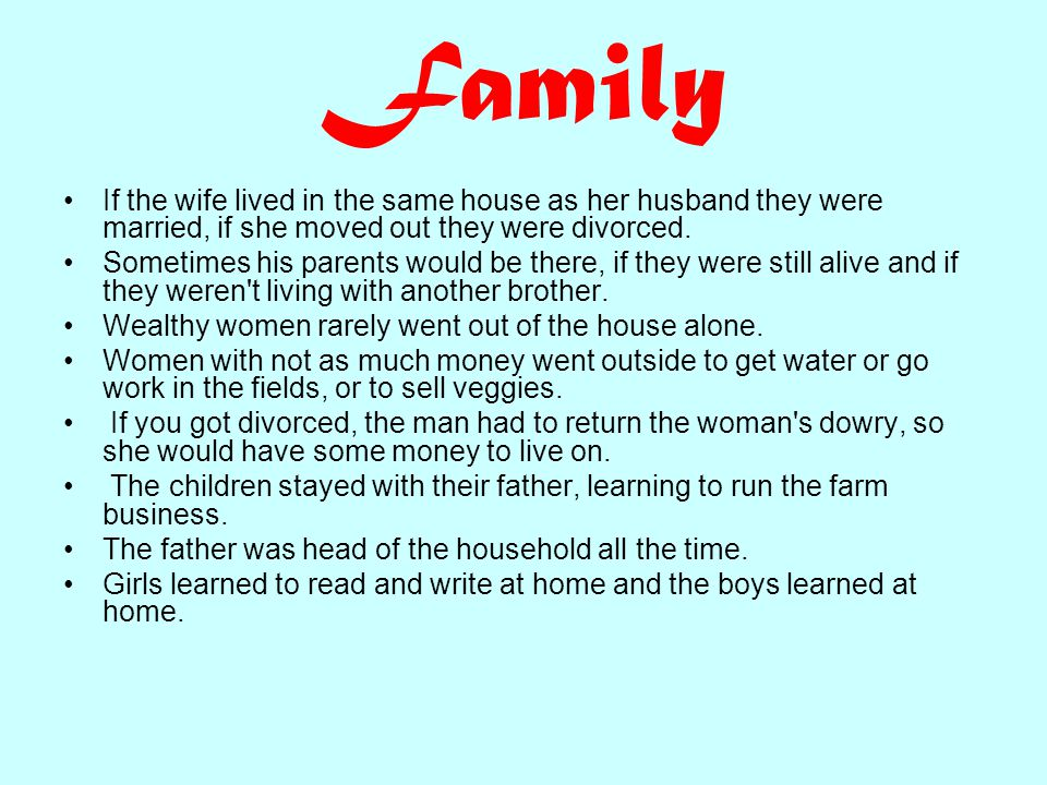 Family If the wife lived in the same house as her husband they were married, if she moved out they were divorced.