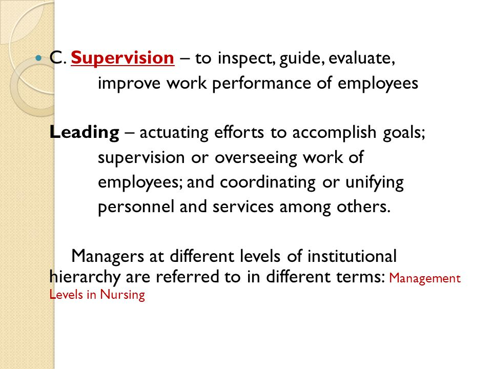C. Supervision – to inspect, guide, evaluate,