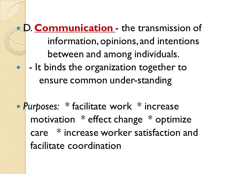 D. Communication - the transmission of