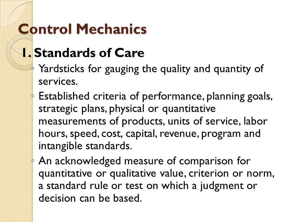 Control Mechanics 1. Standards of Care