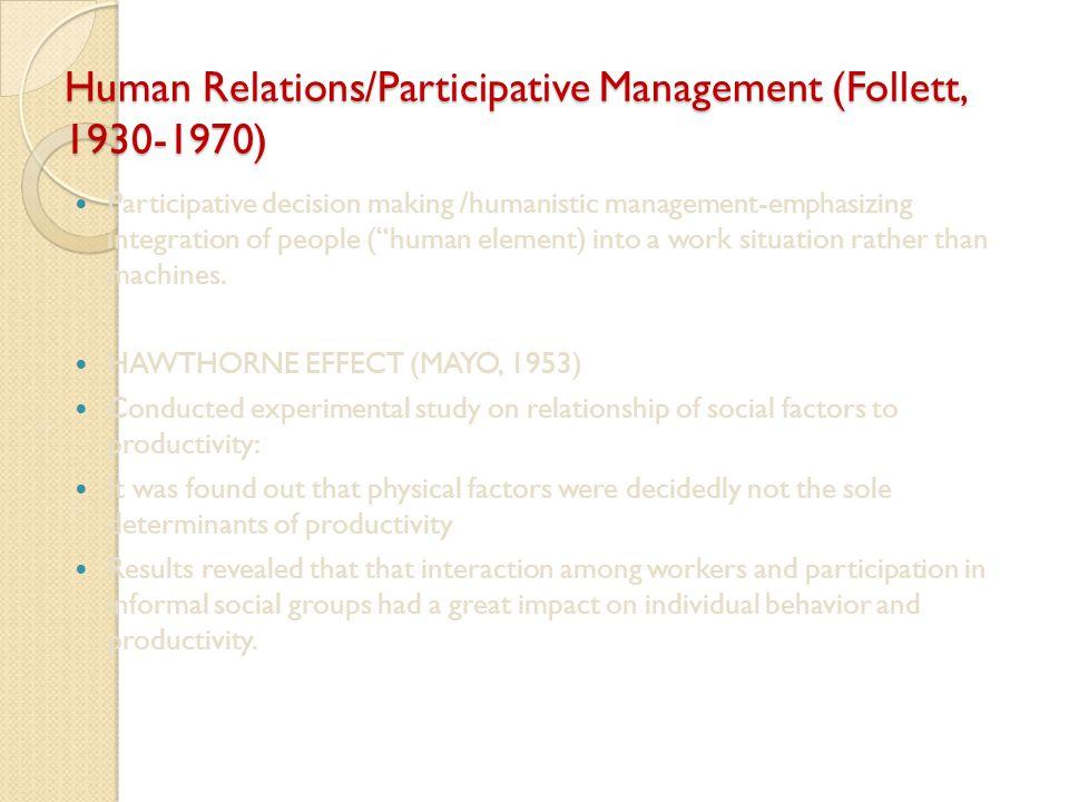 Human Relations/Participative Management (Follett, 1930-1970)