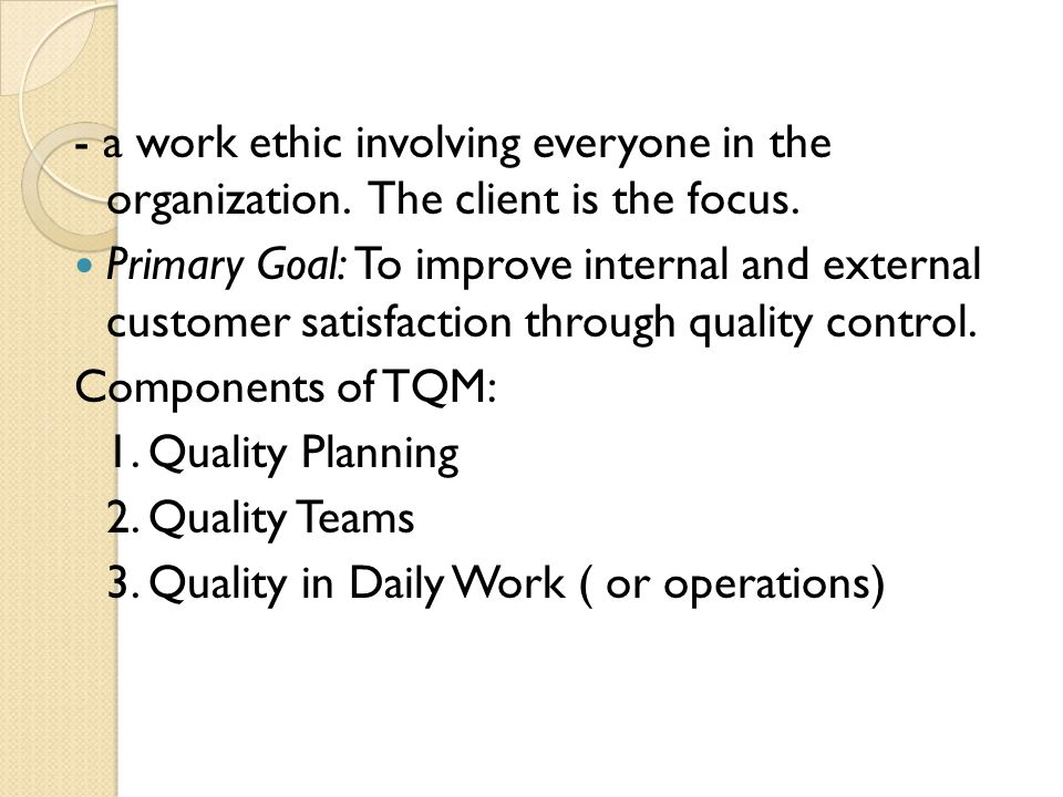 - a work ethic involving everyone in the organization