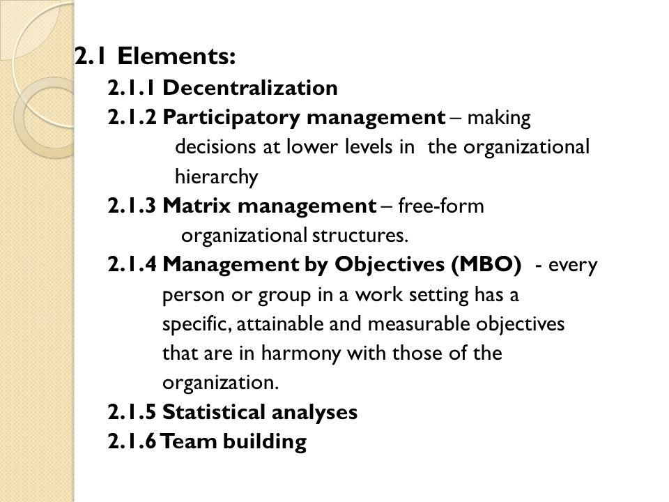 2.1 Elements: 2.1.1 Decentralization