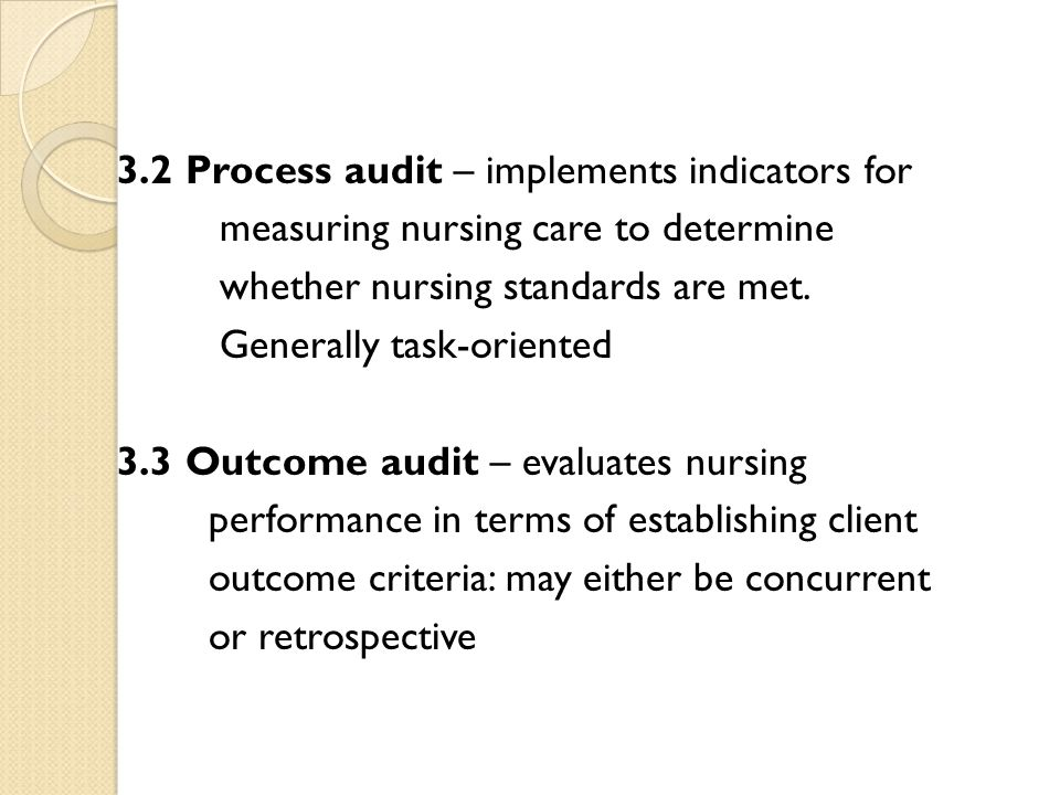 3.2 Process audit – implements indicators for measuring nursing care to determine whether nursing standards are met.