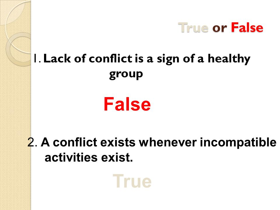 1. Lack of conflict is a sign of a healthy group